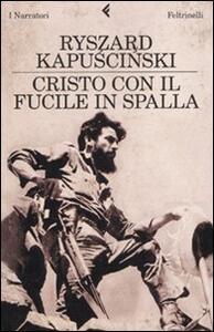 Cristo con il fucile in spalla - Ryszard Kapuscinski - copertina