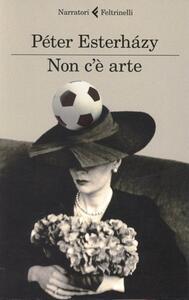 Non c'è arte - Péter Esterházy - copertina