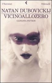 Vicinoallozero. Gangsta fiction