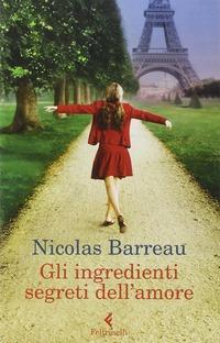 Gli Gli ingredienti segreti dell'amore - Barreau Nicolas - wuz.it