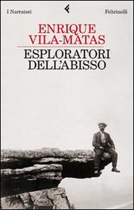 Libro Esploratori dell'abisso Enrique Vila-Matas