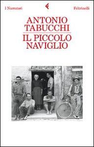 Libro Il piccolo naviglio Antonio Tabucchi