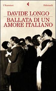 Libro Ballata di un amore italiano Davide Longo