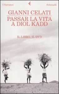 Libro Passar la vita a Diol Kadd. DVD. Con libro Gianni Celati