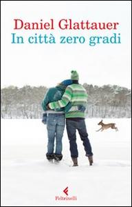 Libro In città zero gradi Daniel Glattauer