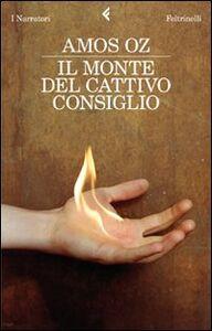 Foto Cover di Il monte del cattivo consiglio, Libro di Amos Oz, edito da Feltrinelli