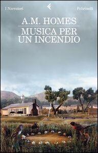 Libro Musica per un incendio A. M. Homes