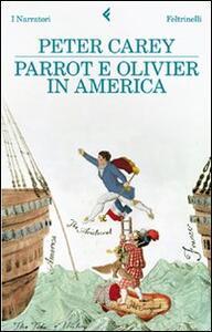 Parrot e Olivier in America - Peter Carey - copertina