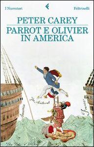 Libro Parrot e Olivier in America Peter Carey