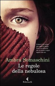 Libro Le regole della nebulosa Ambra Somaschini