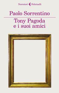 Tony Pagoda e i suoi amici - Paolo Sorrentino - copertina