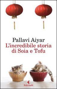 Libro L' incredibile storia di Soia e Tofu Pallavi Aiyar
