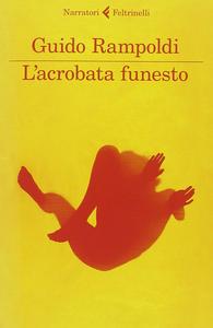 Libro L' acrobata funesto Guido Rampoldi