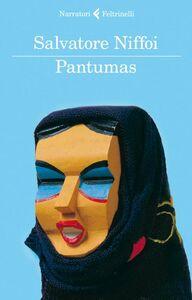Foto Cover di Pantumas, Libro di Salvatore Niffoi, edito da Feltrinelli