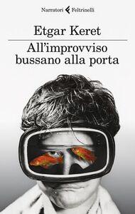 Foto Cover di All'improvviso bussano alla porta, Libro di Etgar Keret, edito da Feltrinelli
