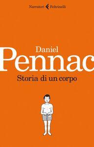 Libro Storia di un corpo Daniel Pennac