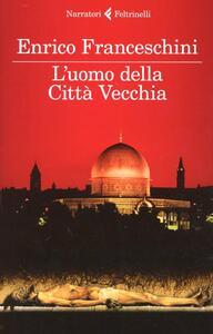 L' uomo della Città Vecchia - Enrico Franceschini - copertina