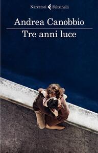 Tre anni luce - Andrea Canobbio - copertina