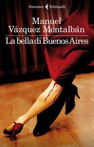 Libro La bella di Buenos Aires Manuel Vázquez Montalbán