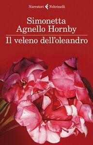 Libro Il veleno dell'oleandro Simonetta Agnello Hornby