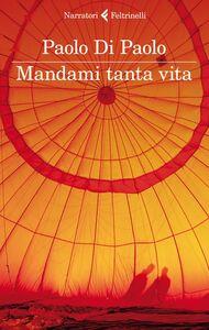 Libro Mandami tanta vita Paolo Di Paolo