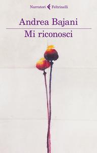 Libro Mi riconosci Andrea Bajani