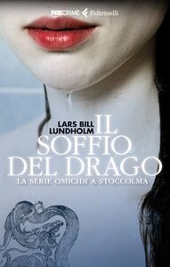 Foto Cover di Il soffio del drago. La serie Omicidi a Stoccolma, Libro di Lars Bill Lundholm, edito da Feltrinelli