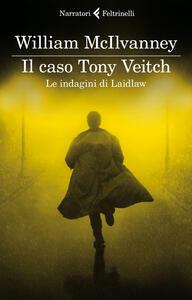 Il caso Tony Veitch. Le indagini di Laidlaw - William McIlvanney - copertina