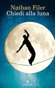 Chiedi alla luna - Nathan Filer - copertina