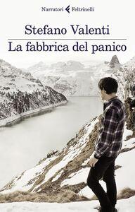 Libro La fabbrica del panico Stefano Valenti