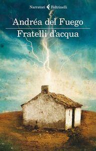 Libro Fratelli d'acqua Andréa Del Fuego