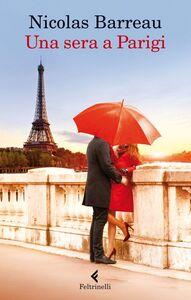 Foto Cover di Una sera a Parigi, Libro di Nicolas Barreau, edito da Feltrinelli