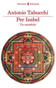 Libro Per Isabel. Un mandala Antonio Tabucchi