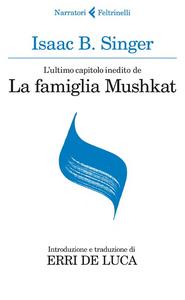 Libro L' ultimo capitolo inedito de «La famiglia Mushkat»-La stazione di Bakhmatch Isaac B. Singer , Israel J. Singer