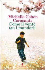 Libro Come il vento tra i mandorli Michelle Cohen Corasanti