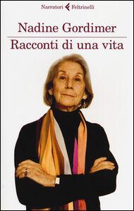 Foto Cover di Racconti di una vita, Libro di Nadine Gordimer, edito da Feltrinelli