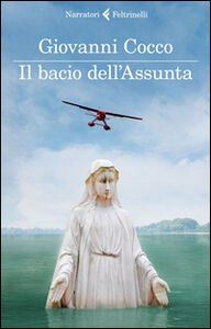 Foto Cover di Il bacio dell'Assunta, Libro di Giovanni Cocco, edito da Feltrinelli