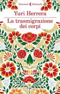 Libro La trasmigrazione dei corpi Yuri Herrera