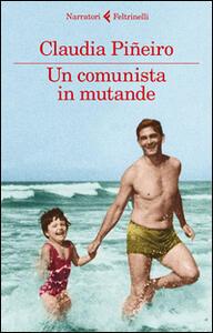 Un comunista in mutande - Claudia Piñeiro - copertina