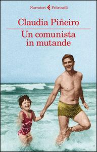 Libro Un comunista in mutande Claudia Piñeiro