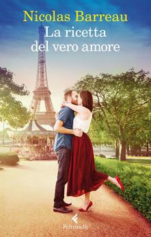 La ricetta del vero amore - Nicolas Barreau - copertina