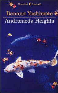 Foto Cover di Andromeda Heights. Il Regno I, Libro di Banana Yoshimoto, edito da Feltrinelli