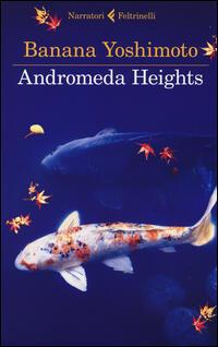 Andromeda heights il regno i banana yoshimoto libro feltrinelli i narratori ibs - Il giardino segreto banana yoshimoto ...