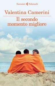 Libro Il secondo momento migliore Valentina Camerini