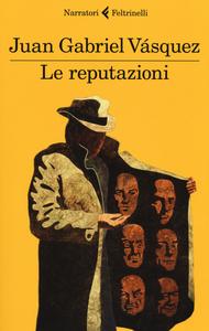 Libro Le reputazioni Juan Gabriel Vásquez