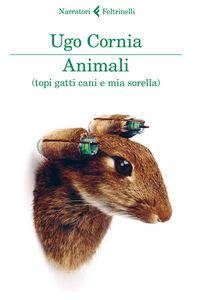 Libro Animali (topi gatti cani e mia sorella) Ugo Cornia
