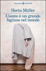 Libro L' uomo è un grande fagiano nel mondo Herta Müller
