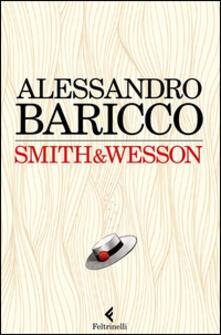 Smith & Wesson - Alessandro Baricco - copertina
