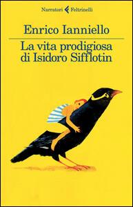 La vita prodigiosa di Isidoro Sifflotin - Enrico Ianniello - copertina