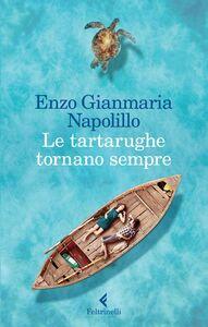 Foto Cover di Le tartarughe tornano sempre, Libro di Enzo Gianmaria Napolillo, edito da Feltrinelli
